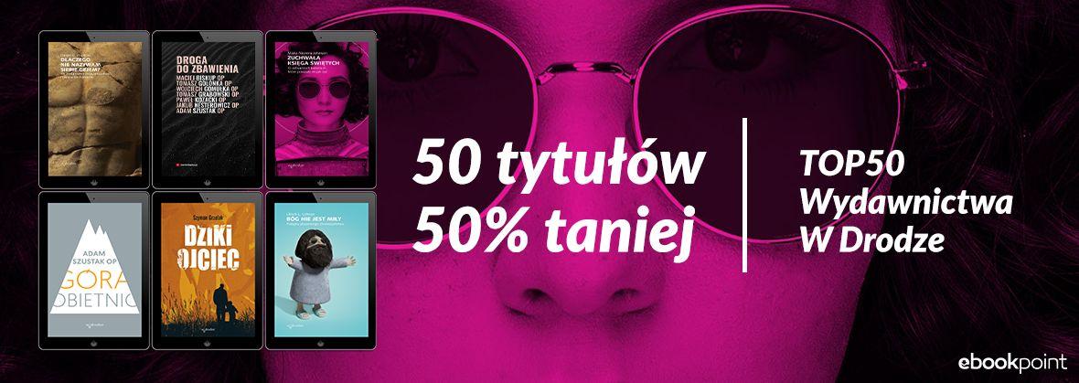 Promocja na ebooki 50 tytułów 50% taniej! / TOP50 Wydawnictwa W Drodze